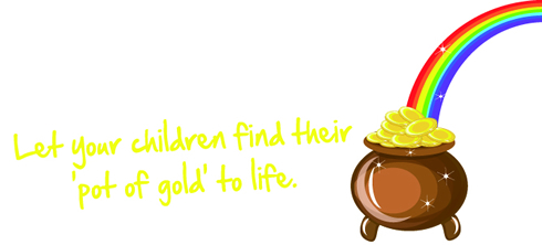 Let your Child find their pot of gold to life